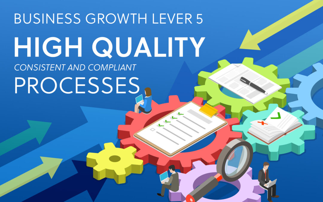 Lever 5 – High Quality Consistent and Compliant Processes